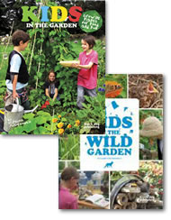 Kids in the Garden and Kids in the Wild Garden (2 book set)